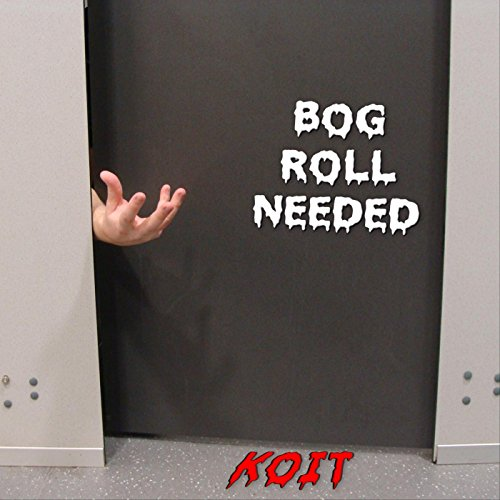 Bog Roll Needed [Explicit]