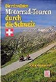 Die reizvollsten Motorrad-Touren durch die Schweiz - Achim Biedermann