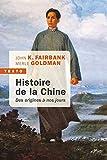 Histoire de la Chine - des Origines a Nos Jours