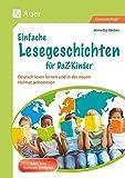 Einfache Lesegeschichten für DaZ-Kinder: Deutsch lesen lernen und in der neuen Heimat ankommen (1. bis 4. Klasse) (Unterricht mit Flüchtlingskindern Grundschule)