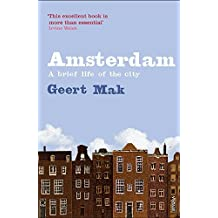 Amsterdam: The Brief Life of a City by Geert Mak (2001-01-15)