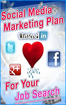 Spark: 19 Social Media Marketing Plan Campaigns Critical For Your Job Search (English Edition) von [Wills, Lance]