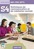 Techniques de communication et de médiation sociale S4 Bac Pro SPVL