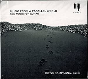 Music from a parallel world Vol.1: New music for guitar