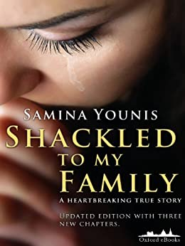 Shackled to my Family by [Younis, Samina]