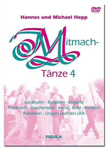 Mitmachtänze 4 - DVD: 23 einfache Tänze aus Bayern, Bulgarien, England, Frankreich, Griechenland, Irland, Israel, Kroatien, Rumänien, Ungarn und den USA