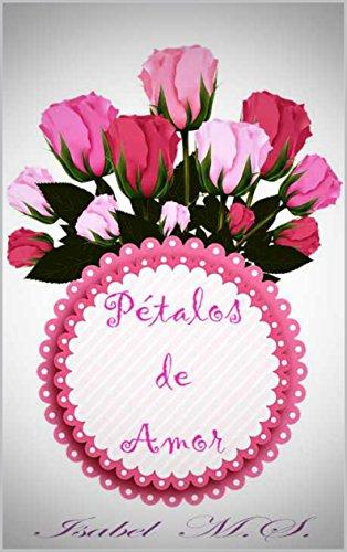 Pétalos de Amor (Cuentos de luz nº 1) (Spanish Edition)