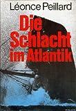 Die Schlacht im Atlantik - Leonce Peillard