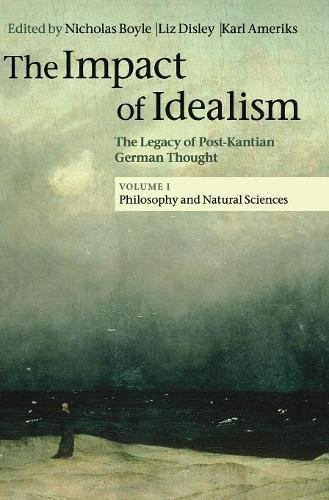 The Impact of Idealism: Volume 1 (The Impact of Idealism 4 Volume Set)