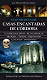 Casas Encantadas De Córdoba: 1 (Andalucia)