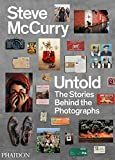 Steve McCurry Untold: The Stories Behind the Photographs by Steve McCurry (2-Sep-2013) Hardcover