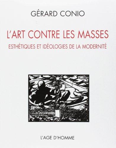 Descargar Libro L'art contre les masses : La création décalée de Gérard Conio
