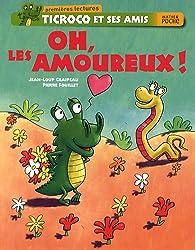 Ticroco et ses amis : Oh, les amoureux !