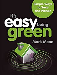 It's Easy Being Green: 101 Ways to Save the Planet
