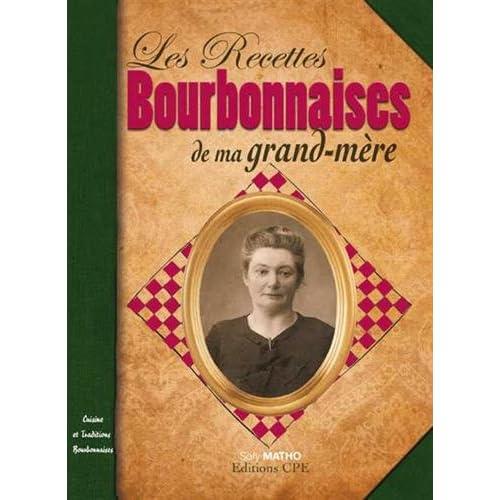 Les recettes bourbonnaises de ma grand-mère