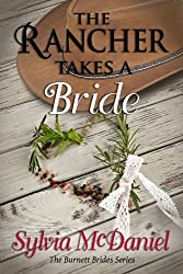 The Rancher Takes A Bride: A Western Historical Romance (The Burnett Brides Book 1)