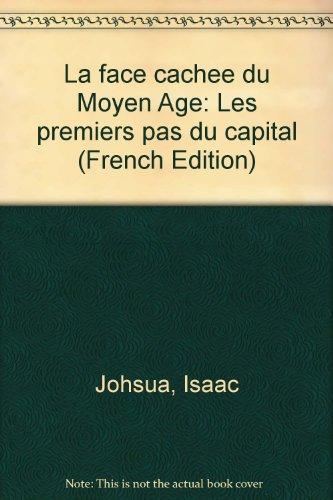 La Face cachée du Moyen âge : Les premiers pas du capital