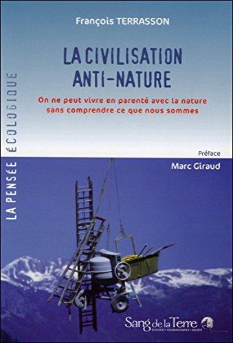 La civilisation anti-nature par François Terrasson