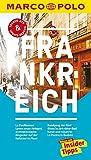 MARCO POLO Reiseführer Frankreich: Reisen mit Insider-Tipps. Inklusive kostenloser Touren-App & Update-Service - Barbara Markert