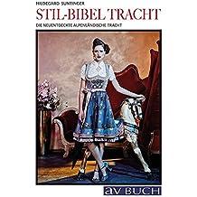 Stil-Bibel Tracht: Ursprung, zeitgenössisches Design, Stildirektiven (avBuch im Cadmos Verlag)