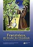 Franziskus, der Bruder des Christkinds: Fensterbild-Adventskalender mit Begleitheft, ab 4 Jahre