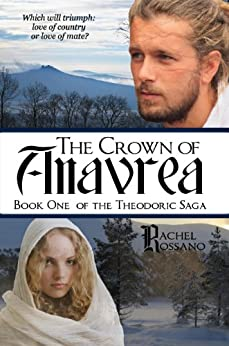The Crown of Anavrea (The Theodoric Saga Book 1) by [Rossano, Rachel]