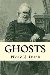 Ghosts by Henrik Ibsen (2014-10-03)