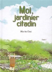Moi, jardinier citadin Edition simple Tome 2