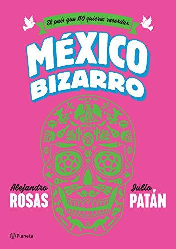 México bizarro por Alejandro Rosas