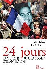 24 Jours: La vérité sur la mort d'Ilan Halimi