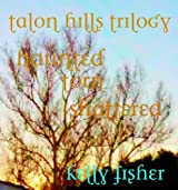 Talon Hills Trilogy (Haunted, Torn, Shattered) (English Edition)