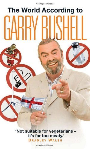 The World According to Garry Bushell by Garry Bushell (2008-12-01)
