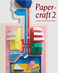 Papercraft: v. 2: Design and Art with Paper