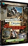 Achievable Dream - Motorcycle Adventure Travel Guide - Get Ready! [DVD]