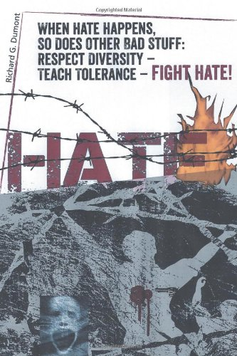 When Hate Happens, So Does Other Bad Stuff: Respect Diversity -- Teach Tolerance -- Fight Hate!