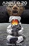 Apollo 20, the Unknown Mission: Memories of the Commander of the mission, William Rutledge (Apollo...