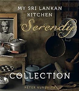 Serendip: My Sri Lankan Kitchen by [Kuruvita, Peter]