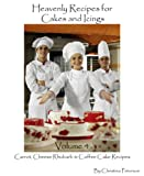 Carrot, Cheese, Rhubarb & Coffee Cake Recipes (Heavenly Recipes for Cakes and Icings Book 4) (English Edition)