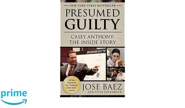 Presumed Guilty Casey Anthony The Inside Story Amazonde Jose
