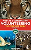 Scarica Libro Wildlife and Conservation Volunteering The Complete Guide Author Peter Lynch published on June 2012 (PDF,EPUB,MOBI) Online Italiano Gratis