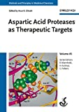 Aspartic Acid Proteases as Therapeutic Targets (Methods and Principles in Medicinal Chemistry, Band 45)