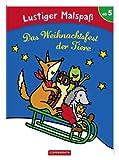 Lustiger Malspaß: Das Weihnachtsfest der Tiere: (Verkaufseinheit)