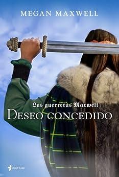 Las guerreras Maxwell, 1. Deseo concedido de [Maxwell, Megan]