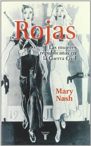 Rojas: Las Mujeres Republicanas En La Guerra Civil