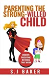 Best Books For Strong Willed Children - Parenting The Strong-Willed Child: Modern Parenting Methods That Review