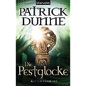 Die Pestglocke: Kelten-Thriller (Serie um die irische Archäologin Illaun Bowe, Band 2)