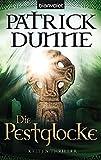 Die Pestglocke: Kelten-Thriller (Serie um die irische Archäologin Illaun Bowe, Band 2) - Patrick Dunne