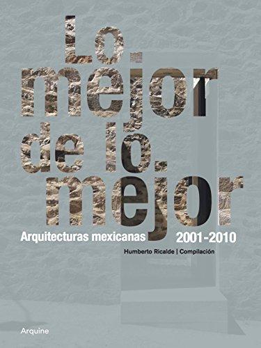 Lo mejor de lo mejor. Arquitecturas mexicanas, 2001-2010