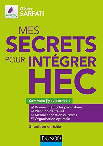 Mes secrets pour intégrer HEC - 3e éd. - Comment j'y suis arrivé ! par Olivier Sarfati
