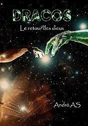 DRACOS: Le retour des dieux